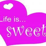What Makes Life Sweet